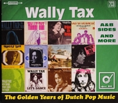Wally Tax : A & B sides and more