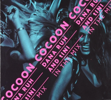 Cocoon : Dana Ruh and tINI in the mix