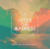After the madness : ultimate chillout dance classics