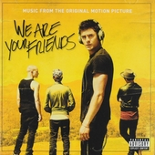 We are your friends : music from the original motion picture