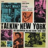 Talkin' New York : The Greenwich Village scene 1940-1962