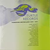 Turtle Records : Pioneering British jazz 1970-1971