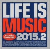 Life is music 2015 : onsterfelijke Studio Brussel songs. 2