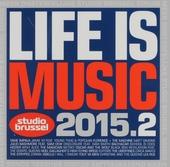 Life is music 2015 : onsterfelijke Studio Brussel songs. 2