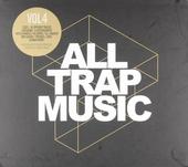 All Trap music. vol.4