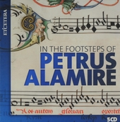 In the footsteps of Petrus Alamire