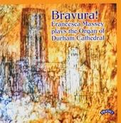 Bravura! : Francesca Massey plays the organ of Durham Cathedral