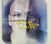Best of both worlds : The music of Marnix Busstra 1995-2015