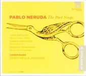 Pablo Neruda : the poet sings