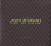 Liaisons dangereuses : cult radio classics : the early years