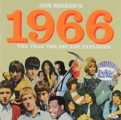 Jon Savage's 1966 : The year the decade exploded