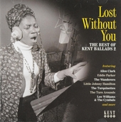 Lost without you : the best of Kent ballads. 2