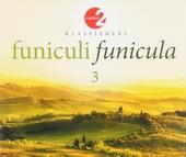 Funiculi funicula : Radio 2 klassiekers. 3
