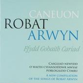 Robat Arwyn : Ffydd gobaith cariad