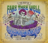 Fare thee well : the best of celebrating 50 years of Grateful Dead 1965-2015 : Soldier Field, Chicago, IL, July 3rd...