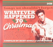 Whatever happened to Christmas : songs we shouldn't forget