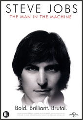 Steve Jobs : the man in the machine