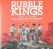 Rubble kings : The album - Original music inspired by the documentary