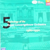 Anthology of the Royal Concertgebouw Orchestra ; Live the radio recordings 1980-1990
