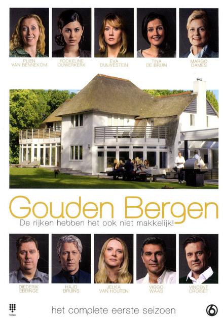 Gouden bergen : de rijken hebben het ook niet makkelijk!. het complete eerste seizoen