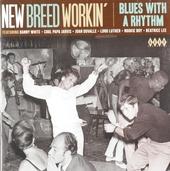 New breed workin' : Blues with a rhythm