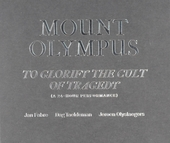 Mount Olympus : to glorify the cult of tragedy