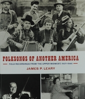 Folksongs of another America : field recordings from the upper midwest, 1937-1946