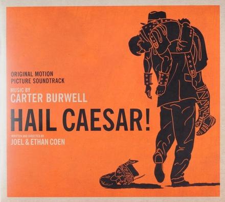 Hail Caesar! : original motion picture soundtrack