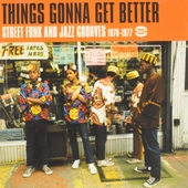 Things gonna get better : street funk and jazz grooves 1970-1977