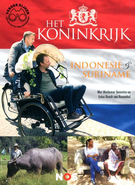 Het Koninkrijk : Indonesië & Suriname