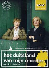 Het Duitsland van mijn moeder : een serie van Britta Hosman en Jorien Van Nes