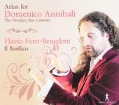 Arias for Domenico Annibali : The Dresden star castrato