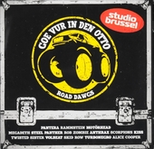 Goe vur in den otto [van] Studio Brussel : road dawgs. [Vol. 1]