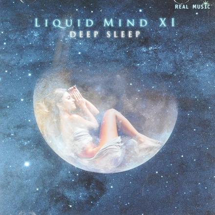 Liquid mind XI : Deep sleep