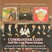 Commander Cody and his Lost Planet Airmen ; Tales from the ozone ; We've got a live one here!