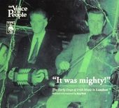 It was mighty! : the early days of Irish music in London