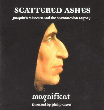 Scattered ashes : Josquin's Miserere and the Savonarolan legacy