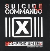 Compendium X30 : Dependent 1999-2007