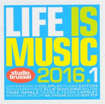 Life is music 2016 : onsterfelijke Studio Brussel songs. 1
