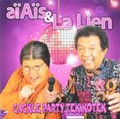 SïAïs & LaLien : Cackle party tek kotek