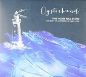 This house will stand : the best of Oysterband 1998-2015