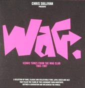 Chris Sullivan presents Wag : Iconic tunes from the Wag club 1983-1987