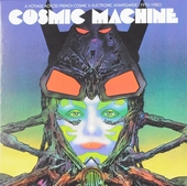 Cosmic machine : A voyage across French cosmic & electronic avantgarde 1970-1980