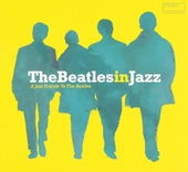 The Beatles in jazz : a jazz tribute to The Beatles