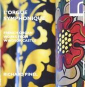 L'orgue symphonique : French organ works from Windsor Castle