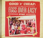 Good 'n' cheap : the Eggs Over Easy story