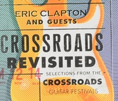 Crossroads revisited : selections from the Crossroads guitar festivals