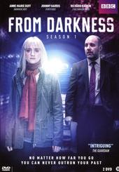 From darkness. Season 1
