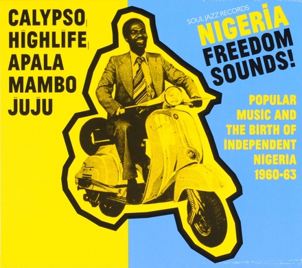 Nigeria freedom sounds! : popular music and the birth of independent Nigeria 1960-63