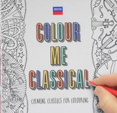 Colour me classical : Calming classics for colouring